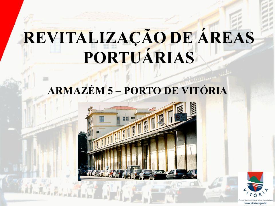 REVITALIZAÇÃO DE ÁREAS PORTUÁRIAS ARMAZÉM 5 – PORTO DE VITÓRIA
