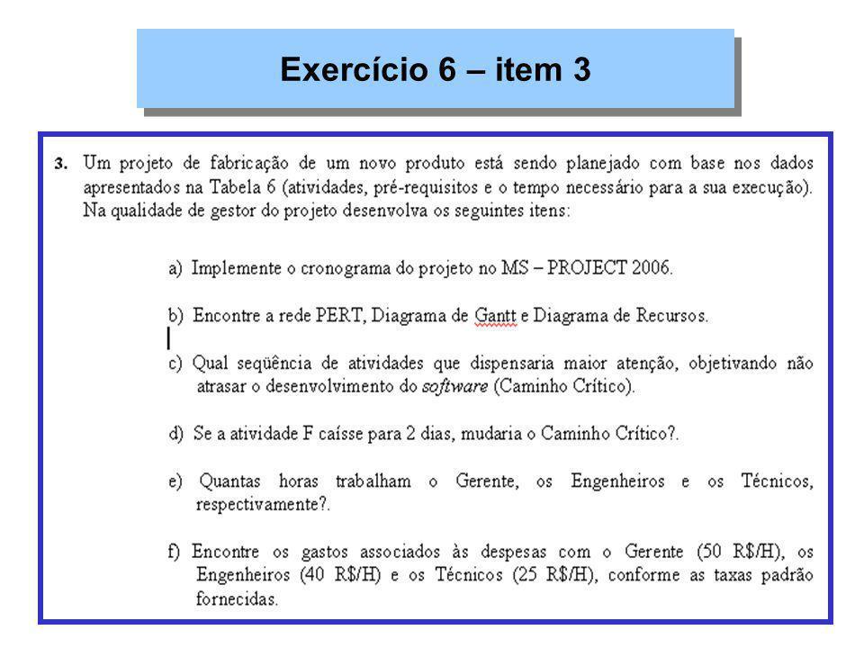Exercício 6: Item 3 e 4 30/10/2007 Exercício 6: Item 3 e 4 30/10/2007