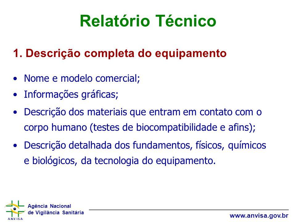 Agência Nacional de Vigilância Sanitária www.anvisa.gov.br Relatório Técnico Nome e modelo comercial; Informações gráficas; Descrição dos materiais qu