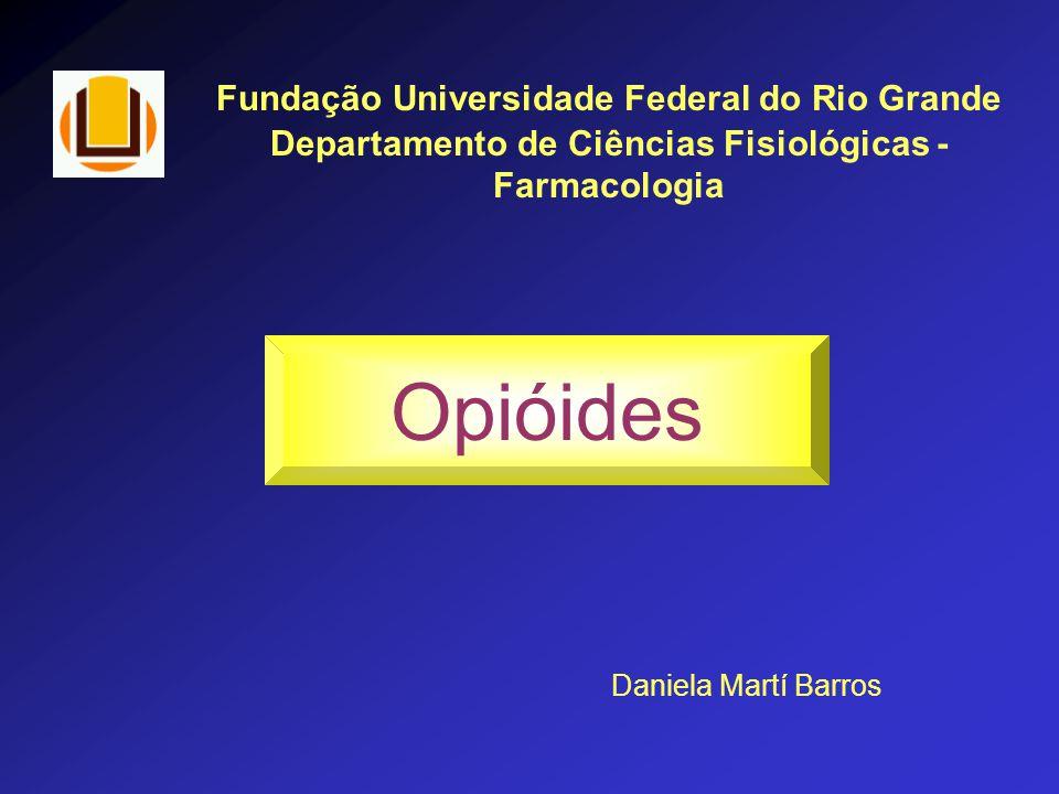 Opióides - são todas as drogas, naturais e sintéticas, com propriedades semelhantes à morfina, incluindo peptídeos endógenos.