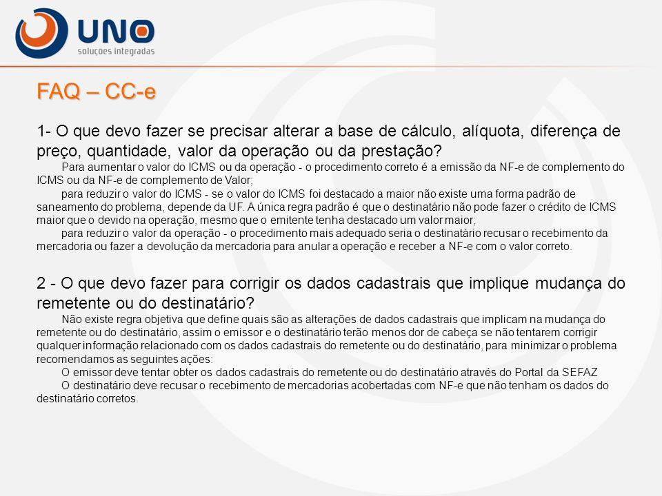 FAQ – CC-e 1- O que devo fazer se precisar alterar a base de cálculo, alíquota, diferença de preço, quantidade, valor da operação ou da prestação? Par