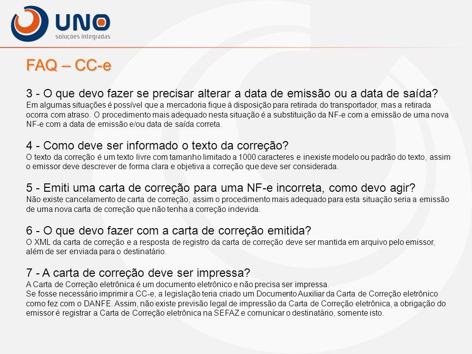 FAQ – CC-e 3 - O que devo fazer se precisar alterar a data de emissão ou a data de saída? Em algumas situações é possível que a mercadoria fique à dis