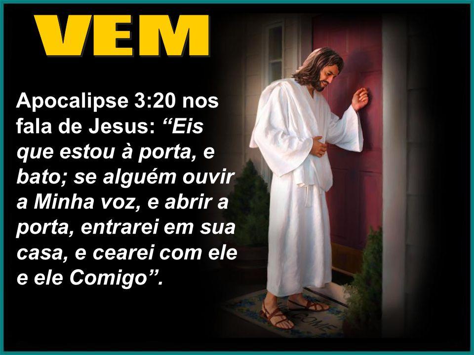 """Apocalipse 3:20 nos fala de Jesus: """"Eis que estou à porta, e bato; se alguém ouvir a Minha voz, e abrir a porta, entrarei em sua casa, e cearei com el"""