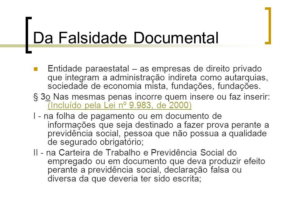 Da Falsidade Documental Entidade paraestatal – as empresas de direito privado que integram a administração indireta como autarquias, sociedade de econ