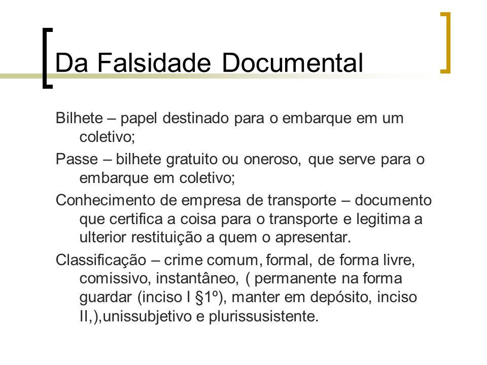 Da Falsidade Documental Bilhete – papel destinado para o embarque em um coletivo; Passe – bilhete gratuito ou oneroso, que serve para o embarque em co