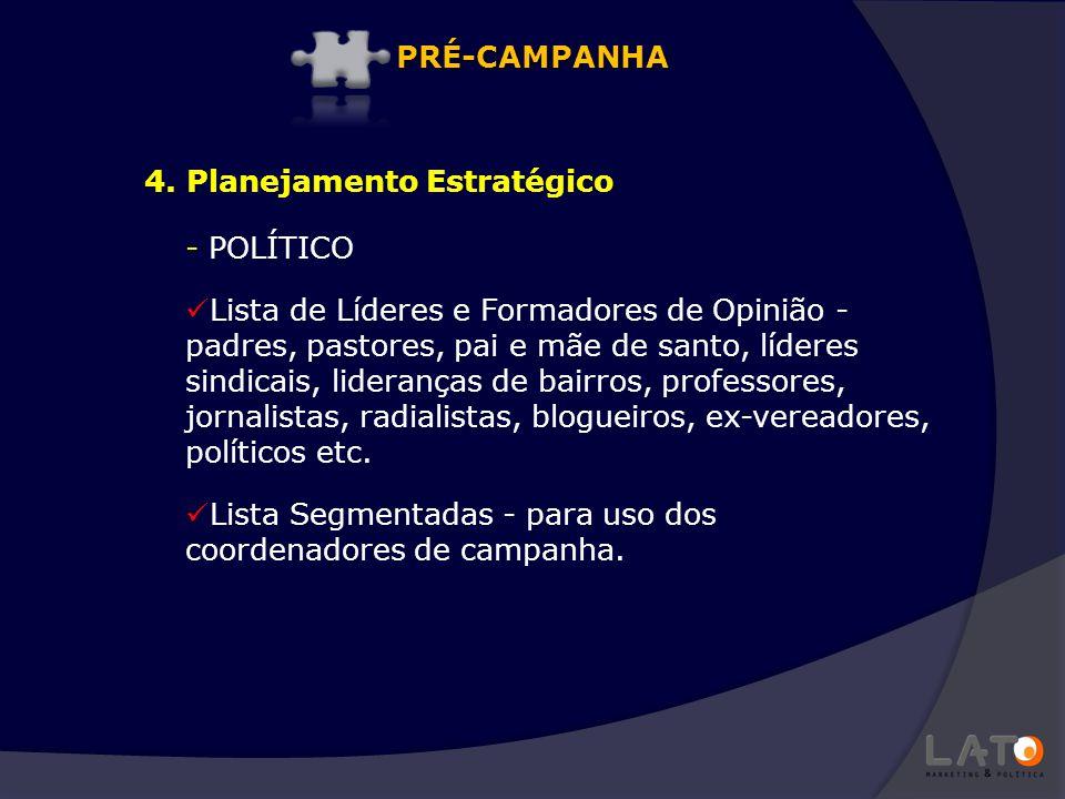 - POLÍTICO Lista de Líderes e Formadores de Opinião - padres, pastores, pai e mãe de santo, líderes sindicais, lideranças de bairros, professores, jor