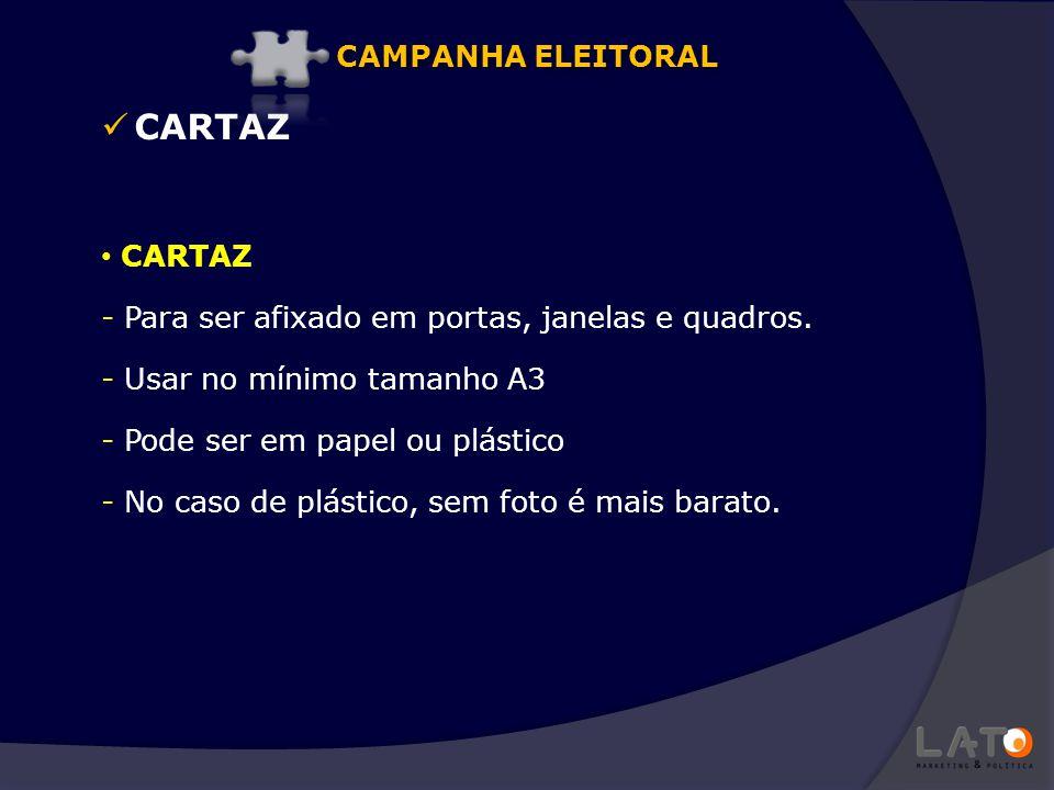 CARTAZ - Para ser afixado em portas, janelas e quadros. - Usar no mínimo tamanho A3 - Pode ser em papel ou plástico - No caso de plástico, sem foto é
