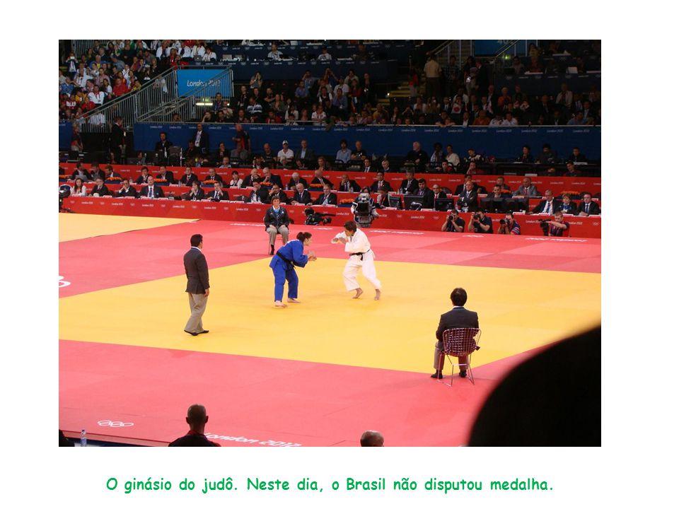 O ginásio do judô. Neste dia, o Brasil não disputou medalha.