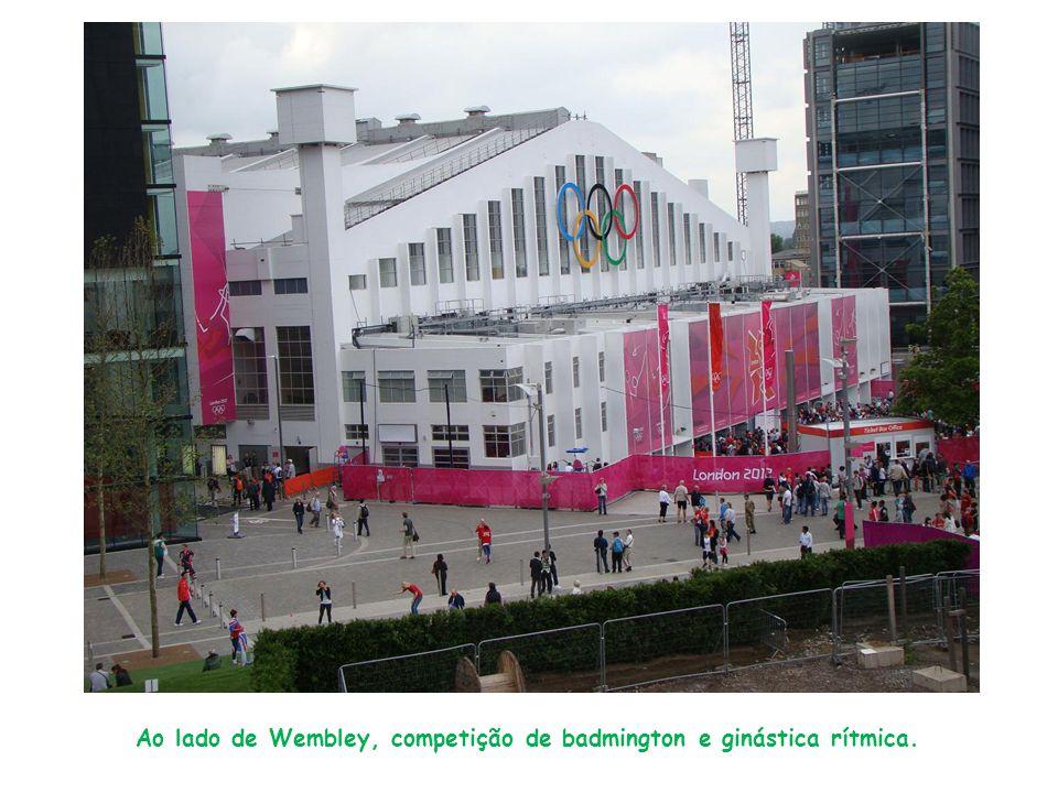 Ao lado de Wembley, competição de badmington e ginástica rítmica.