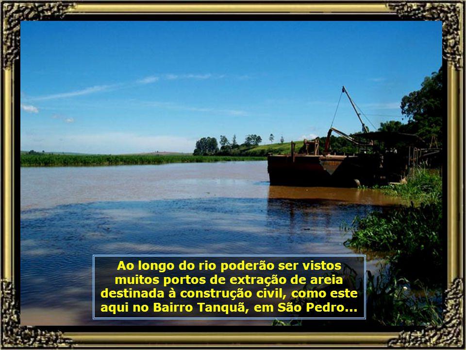 Mais adiante, no Bairro Tanquã, em São Pedro, ele começa sentir os efeitos do acúmulo de águas formado pela barragem de Barra Bonita...
