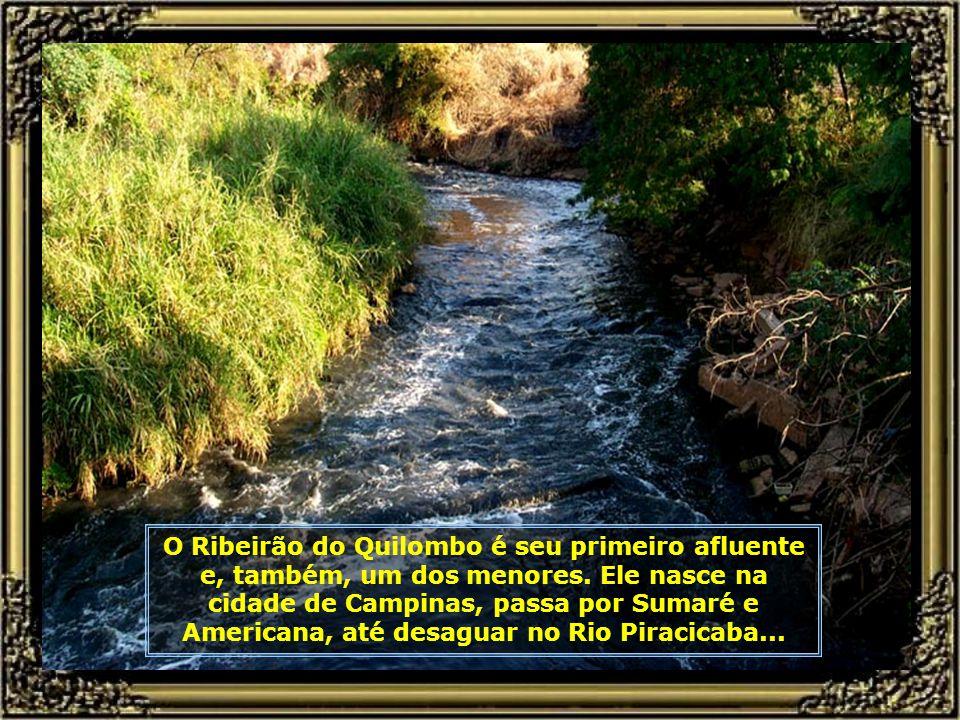 O Ribeirão do Quilombo é seu primeiro afluente e, também, um dos menores.