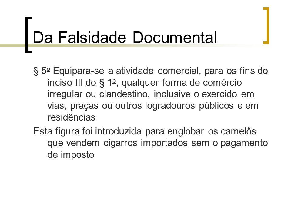 Da Falsidade Documental § 5 o Equipara-se a atividade comercial, para os fins do inciso III do § 1 o, qualquer forma de comércio irregular ou clandest