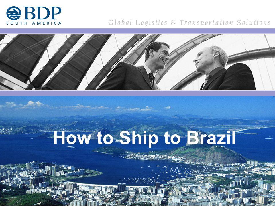 AIR & SEA paperwork – General Rules OPERATION PROCEDURES BDP SOUTH AMERICA – BRAZIL BRAZIL September 2006