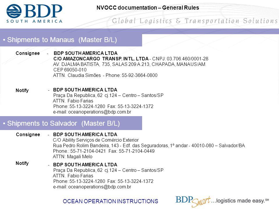 Shipments to Manaus (Master B/L) - BDP SOUTH AMERICA LTDA C/O AMAZONCARGO TRANSP. INTL. LTDA - CNPJ: 03.706.460/0001-28 AV. DJALMA BATISTA, 735, SALAS