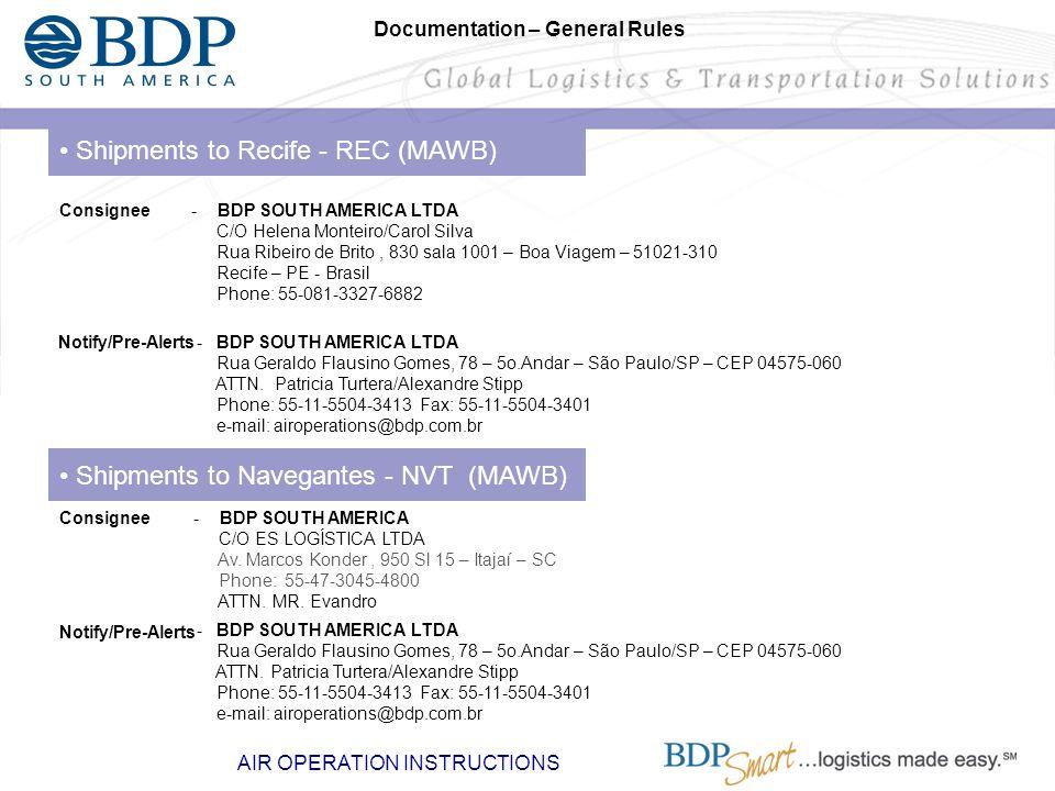 Shipments to Recife - REC (MAWB) - BDP SOUTH AMERICA LTDA C/O Helena Monteiro/Carol Silva Rua Ribeiro de Brito, 830 sala 1001 – Boa Viagem – 51021-310