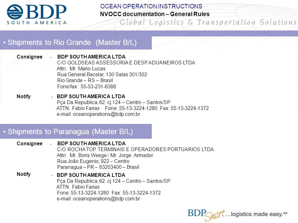 Shipments to Rio Grande (Master B/L) - BDP SOUTH AMERICA LTDA C/O GOLDSEAS ASSESSORIA E DESP ADUANEIROS LTDA. Attn: Mr. Mario Lucas Rua General Bacela