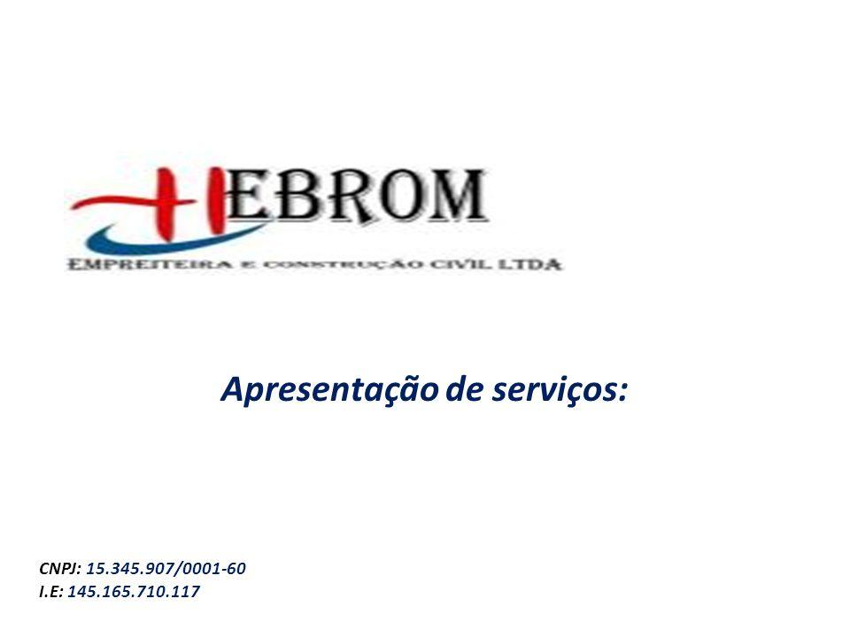Apresentação de serviços: CNPJ: 15.345.907/0001-60 I.E: 145.165.710.117