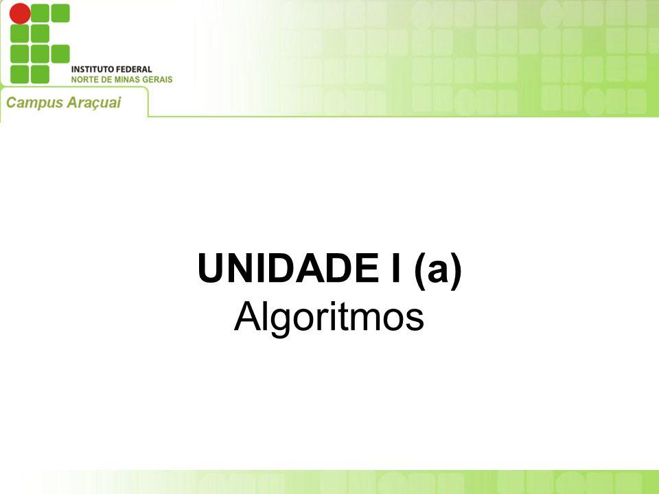 UNIDADE I (a) Algoritmos