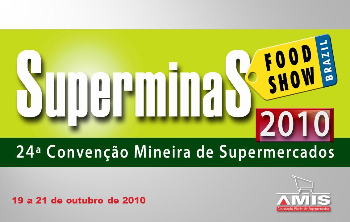 19 a 21 de outubro de 2010 24 º Convenção dos Supermercados de Minas Gerais