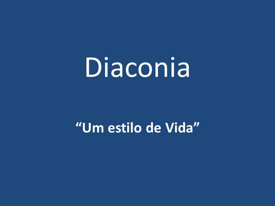 """Diaconia """"Um estilo de Vida"""""""