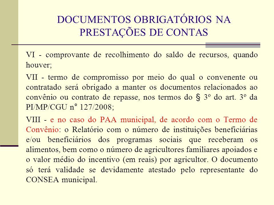 DOCUMENTOS OBRIGATÓRIOS NA PRESTAÇÕES DE CONTAS VI - comprovante de recolhimento do saldo de recursos, quando houver; VII - termo de compromisso por m