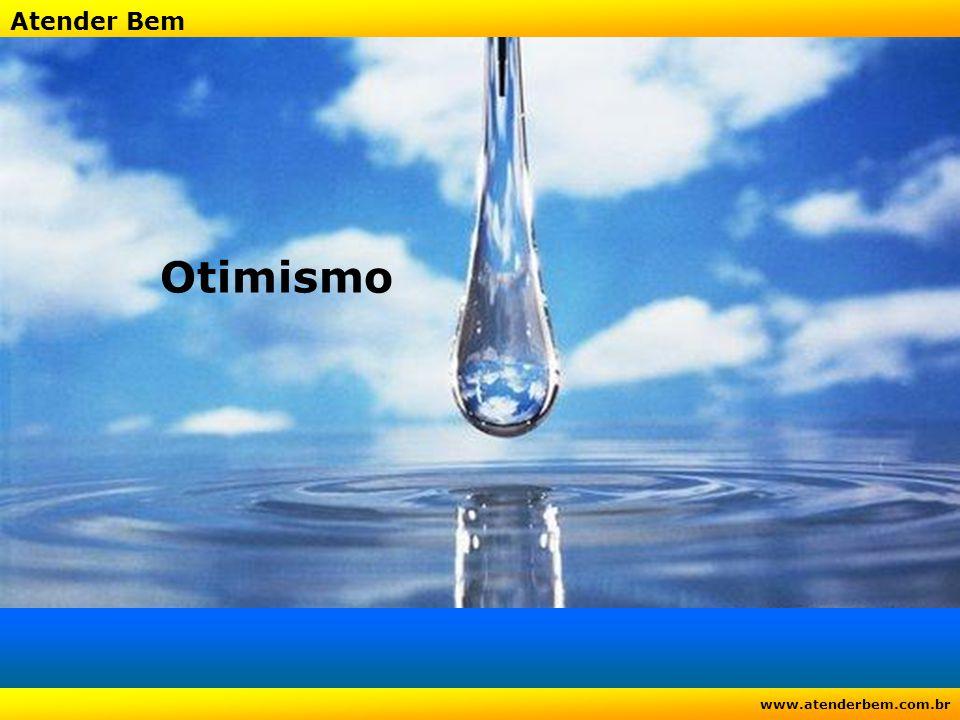 Atender Bem www.atenderbem.com.br Otimismo