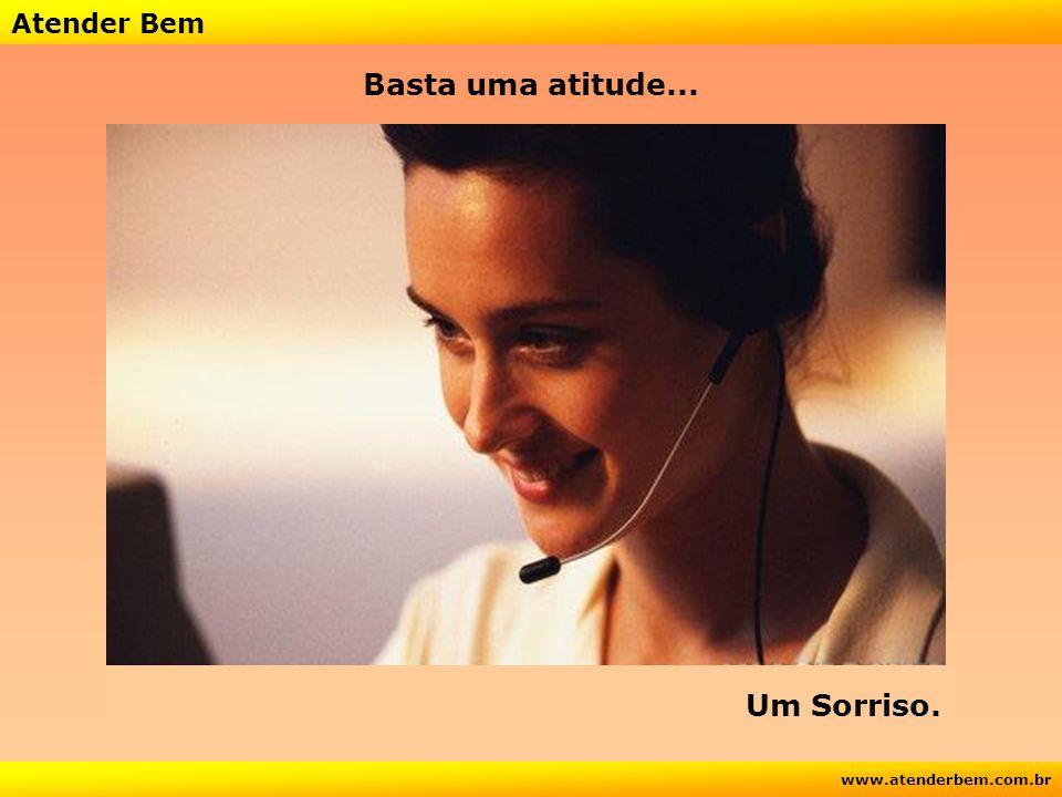Atender Bem www.atenderbem.com.br As condições podem ser más....