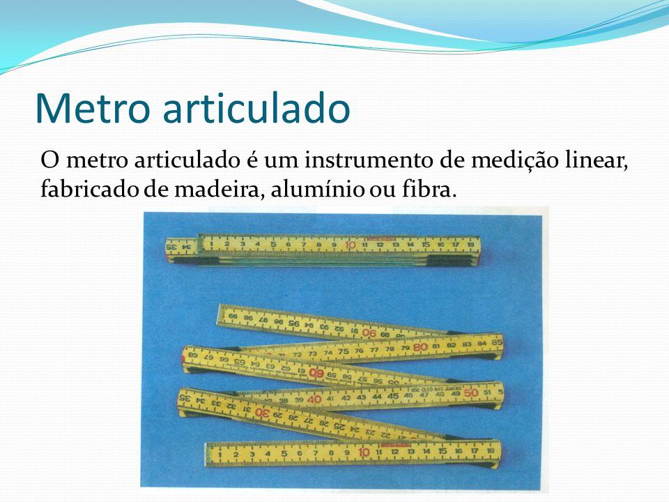 Metro articulado O metro articulado é um instrumento de medição linear, fabricado de madeira, alumínio ou fibra.