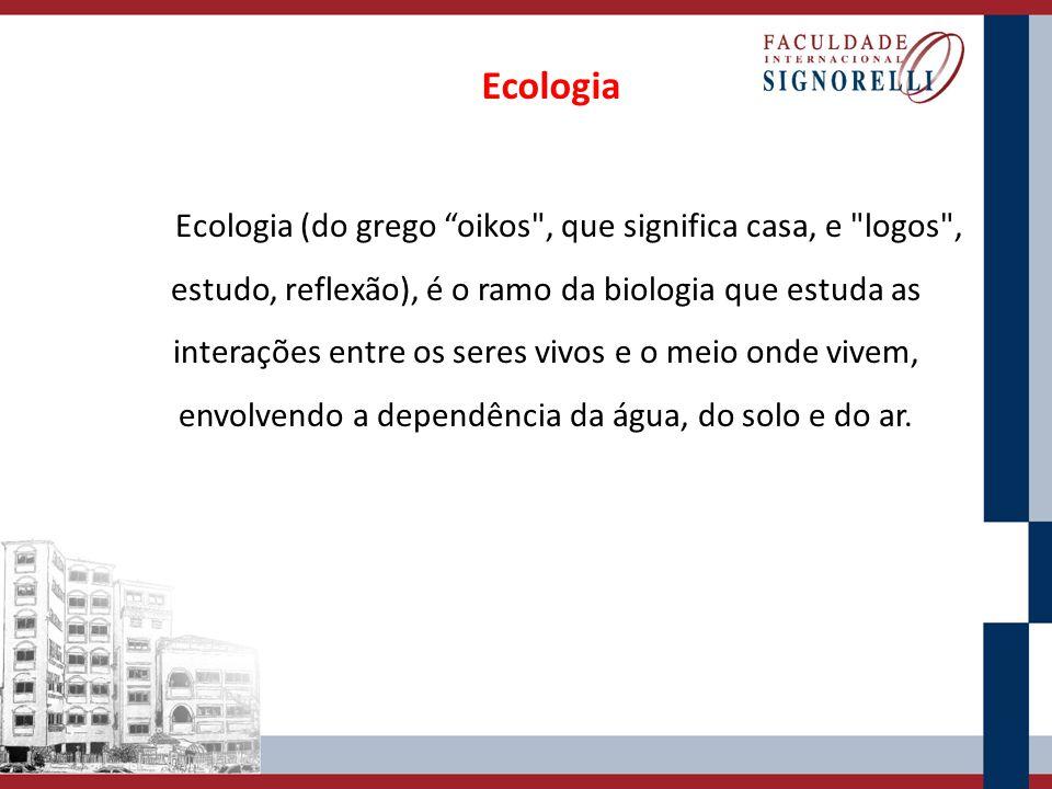 """Ecologia Ecologia (do grego """"oikos"""