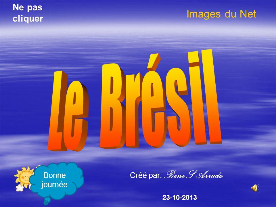 Images du Net Créé par: Bene S Arruda Ne pas cliquer 23-10-2013 Bonne journée