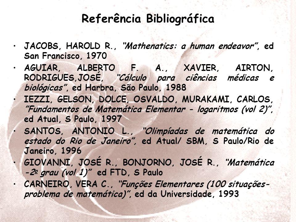 JACOBS, HAROLD R., Mathenatics: a human endeavor , ed San Francisco, 1970 AGUIAR, ALBERTO F.