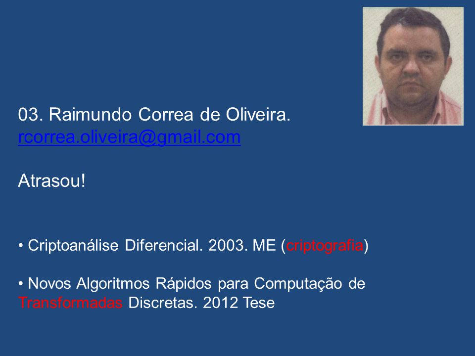 02. Juliano Bandeira Lima. juliano_bandeira@hotmail.com Decodificação de Sinais DTMF via Transformada Aritmética de Fourier. 2004. ME Trigonometria so