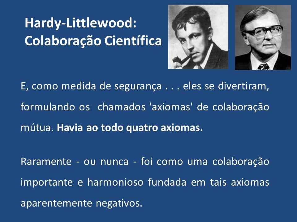 Eles mantiveram uma longa e harmoniosa colaboração matemática com base nas seguintes regras: