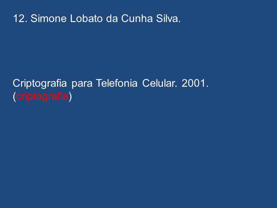 11. Danielle Paes Barreto de Arruda Camara. dpbac@hotlink.com.br Cifras Iterativas. 1998. IC (criptografia) Criptografia de Chave Pública baseada em C