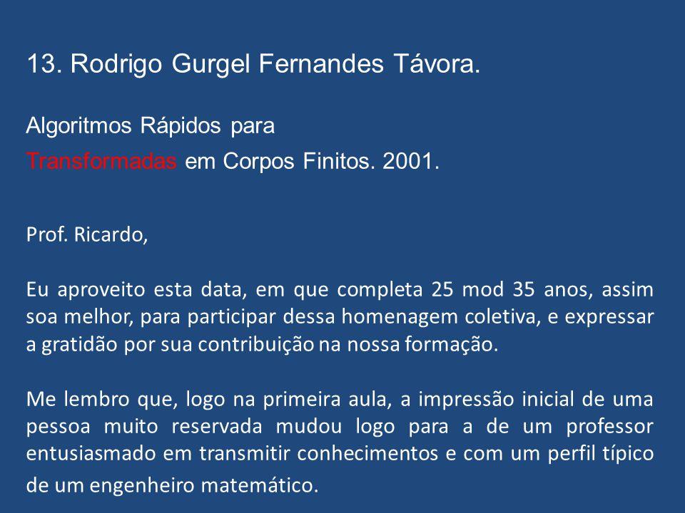 12. Simone Lobato da Cunha Silva. Criptografia para Telefonia Celular. 2001. (criptografia)