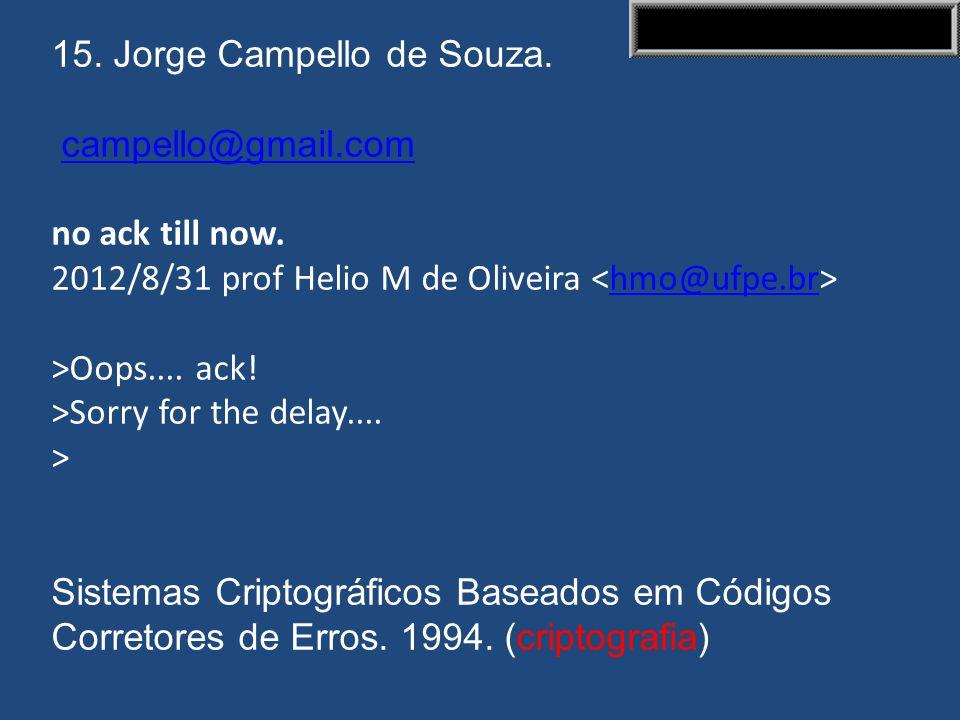 14. Luciana Beltrão Espínola. >Oi professor. >Puxa, pensei em ir mesmo! Já que ainda é >possível enviar material, vou tentar >mandar algo até à noite.