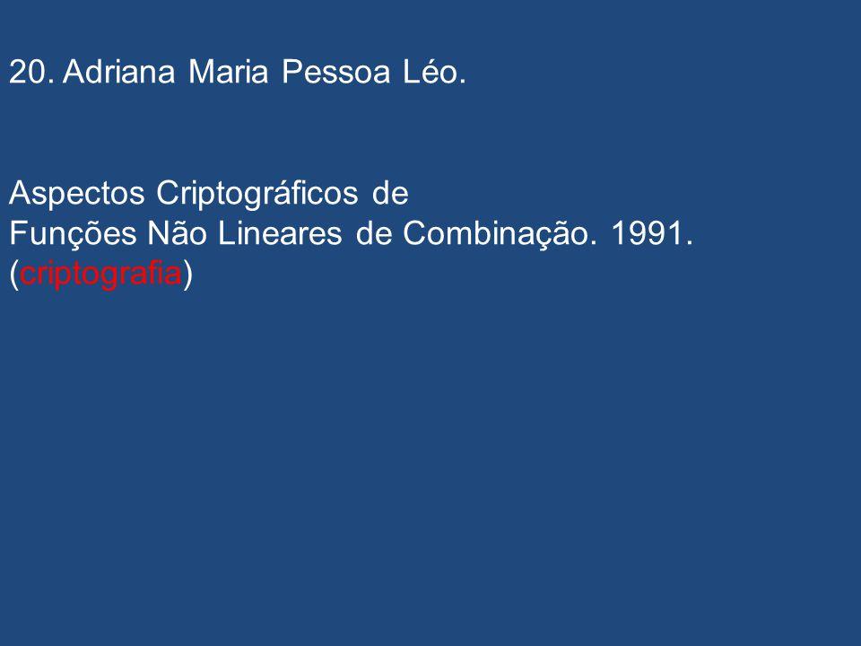 19. Fernanda Maria Ribeiro de Alencar. fernandaalenc@gmail.com Cripto-Sistemas de Chave Pública. 1991. ME (criptografia)