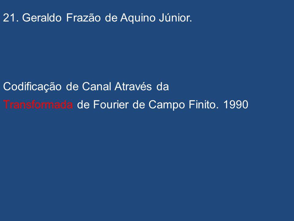 20. Adriana Maria Pessoa Léo. Aspectos Criptográficos de Funções Não Lineares de Combinação. 1991. (criptografia)