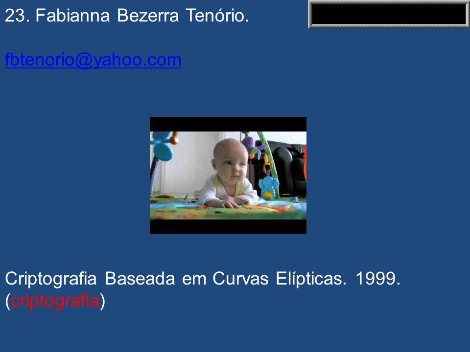 22. Danilo Silva. danilo@eel.ufsc.br Criptografia de Chave Pública baseada em Curvas Elípticas. 2000. (criptografia)