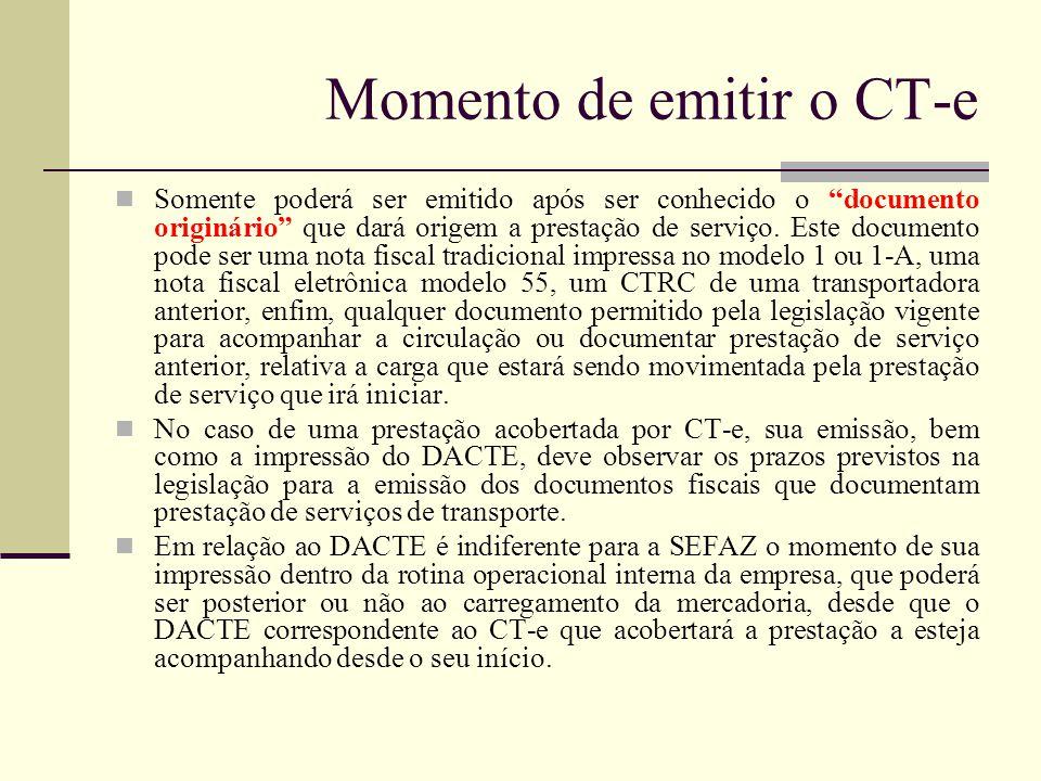 """Momento de emitir o CT-e Somente poderá ser emitido após ser conhecido o """"documento originário"""" que dará origem a prestação de serviço. Este documento"""