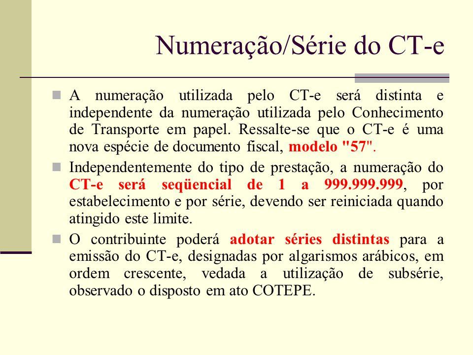 Numeração/Série do CT-e A numeração utilizada pelo CT-e será distinta e independente da numeração utilizada pelo Conhecimento de Transporte em papel.