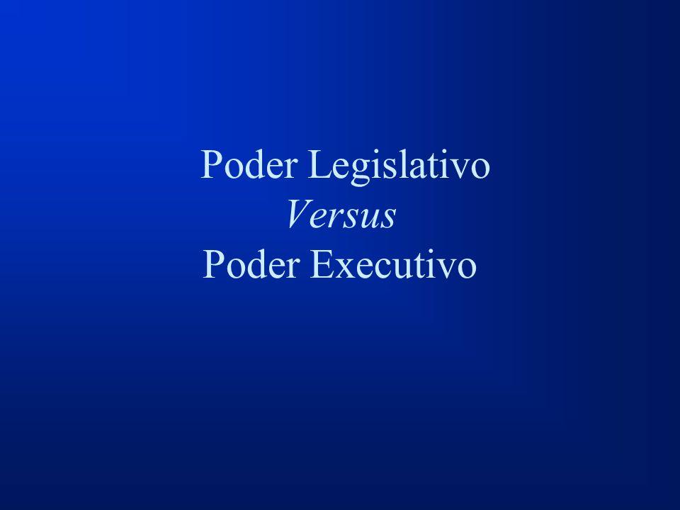 Poder Legislativo Versus Poder Executivo