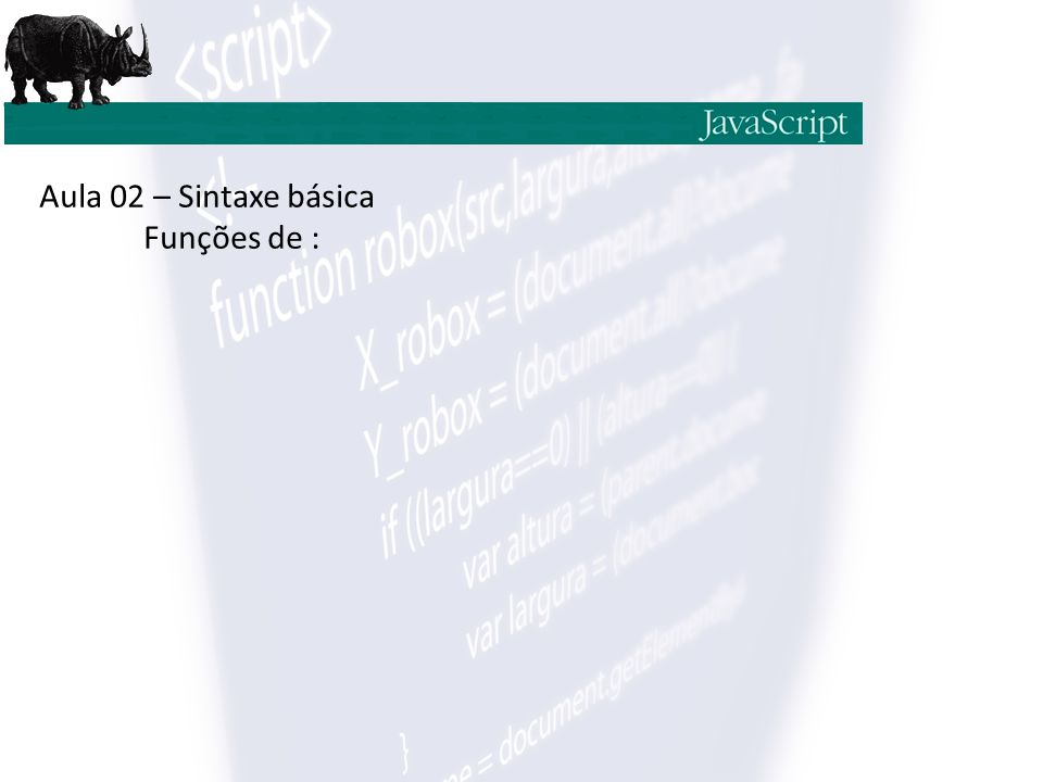 Aula 02 – Sintaxe básica Funções de :