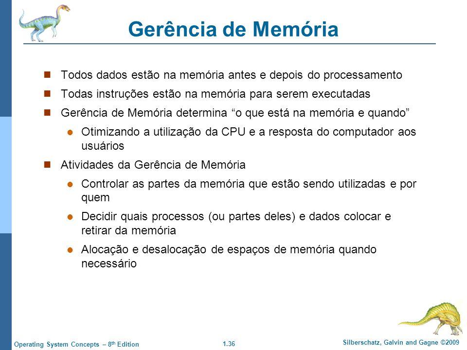 1.36 Silberschatz, Galvin and Gagne ©2009 Operating System Concepts – 8 th Edition Gerência de Memória Todos dados estão na memória antes e depois do