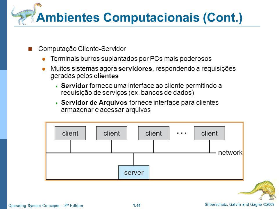 1.44 Silberschatz, Galvin and Gagne ©2009 Operating System Concepts – 8 th Edition Ambientes Computacionais (Cont.) Computação Cliente-Servidor Termin