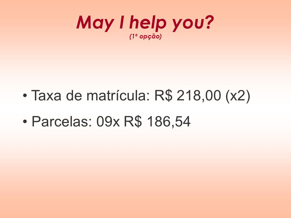 May I help you? (2ª opção) 10x R$ 215,00 (com material incluso)