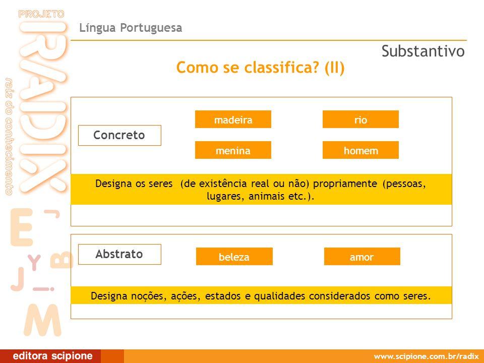 Língua Portuguesa www.scipione.com.br/radix Concreto Como se classifica.