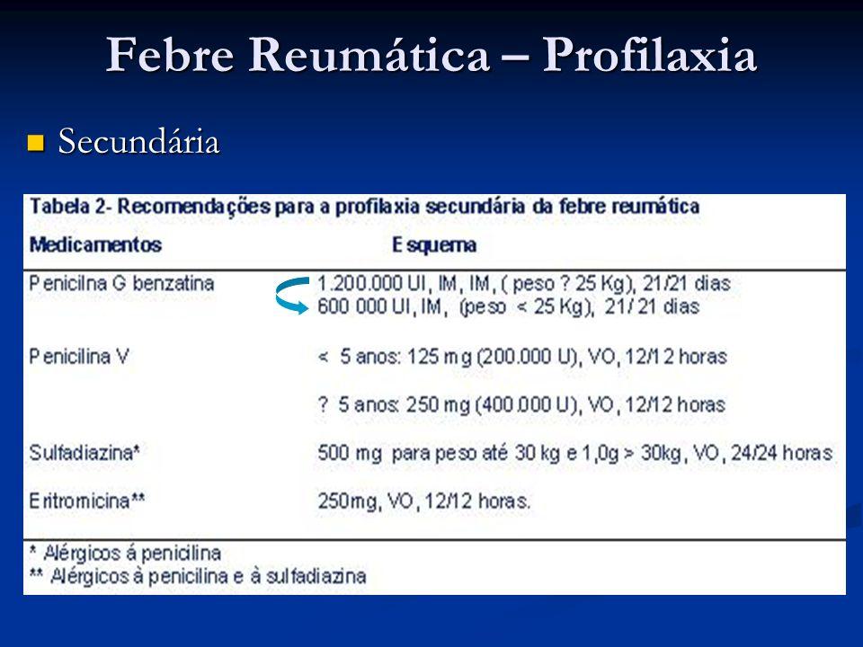 Febre Reumática – Profilaxia Secundária Secundária