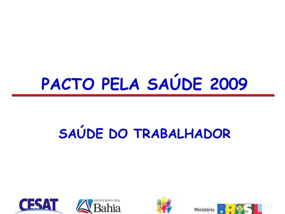 PACTO PELA SAÚDE 2009 SAÚDE DO TRABALHADOR