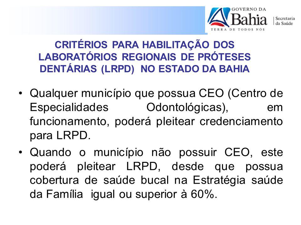 Qualquer município que possua CEO (Centro de Especialidades Odontológicas), em funcionamento, poderá pleitear credenciamento para LRPD.